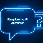 Автозапуск python скрипта на Raspberry Pi.